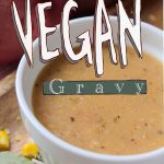 easy vegan gravy for mashed potatoes/thanksgiving/christmas/easy/quick/dairy free