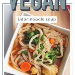 vegan/plant based/ dairy free/ asian/ soup/ healthy/easy/quick/kids/family