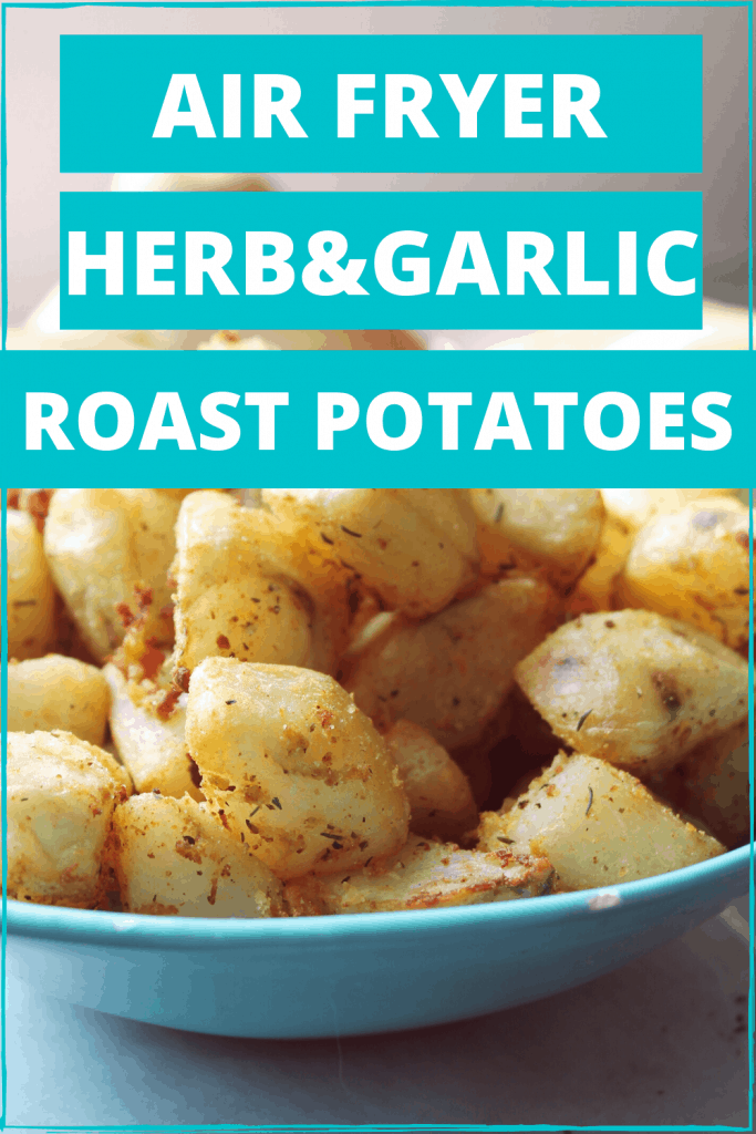 air fryer roast potatoes/air fryer roasted potatoes/herb and garlic